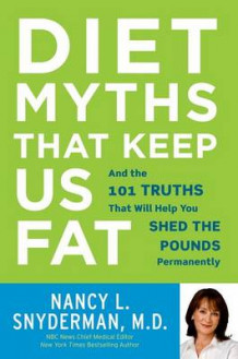 Diet Myths That Keep Us Fat av Nancy L Snyderman (Heftet)