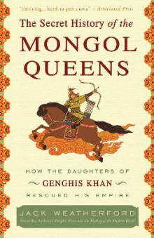 The Secret History of the Mongol Queens av Jack Weatherford (Heftet)