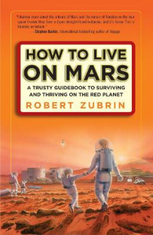 How to Live on Mars av Robert Zubrin (Heftet)