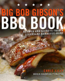 Big Bob Gibson's BBQ Book av Chris Lilly (Heftet)