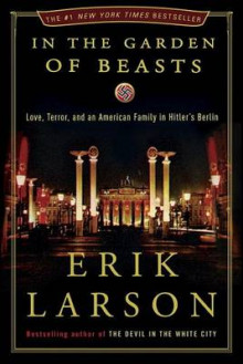 In the Garden of Beasts av Erik Larson (Innbundet)