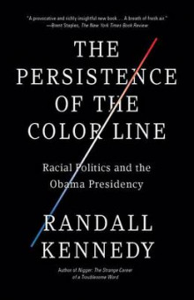 The Persistence of the Color Line av Randall Kennedy (Heftet)
