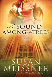 A Sound Among the Trees av Susan Meissner (Heftet)