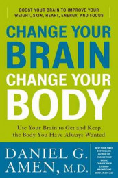 Change Your Brain, Change Your Body av Dr Daniel G Amen (Innbundet)