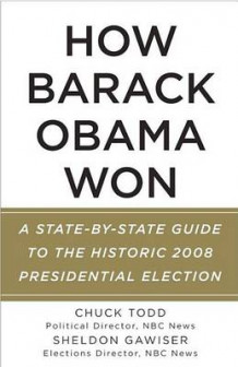 How Barack Obama Won av Chuck Todd og Sheldon Gawiser (Heftet)