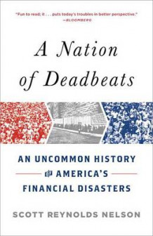 A Nation of Deadbeats av Scott Reynolds Nelson (Heftet)