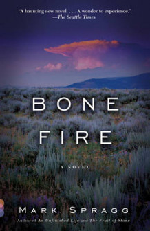Bone Fire av Mark Spragg (Heftet)
