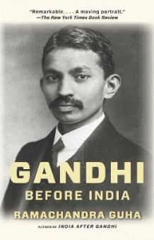 Gandhi Before India av Historian and Writer Ramachandra Guha (Heftet)