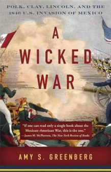A Wicked War av University Amy S Greenberg (Heftet)