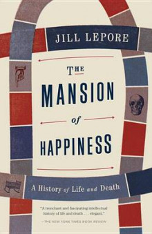 The Mansion of Happiness av Associate Professor of History and American Studies Jill Lepore (Heftet)