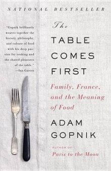 The Table Comes First av Adam Gopnik (Heftet)