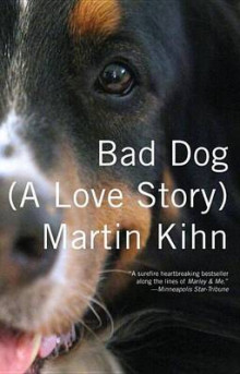 Bad Dog av Martin Kihn (Heftet)