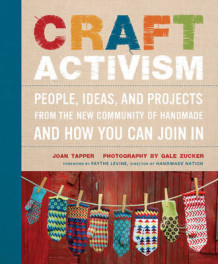 Craft Activism av Joan Tapper og Gale Zucker (Heftet)