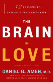 The Brain in Love av Dr Daniel G Amen (Heftet)