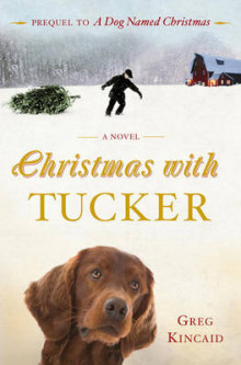 Christmas with Tucker av Greg Kincaid (Innbundet)