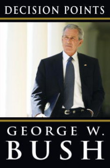 Decision points av George W. Bush (Innbundet)