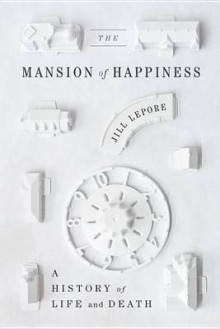The Mansion of Happiness av Jill Lepore (Innbundet)