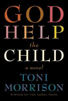 God Help the Child av Toni Morrison (Innbundet)