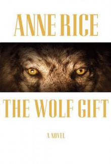 The wolf gift av Anne Rice (Innbundet)
