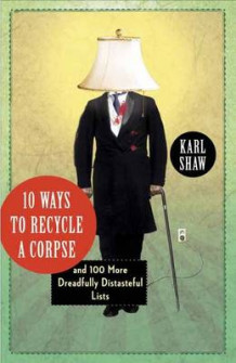 10 Ways to Recycle a Corpse av Karl Shaw (Heftet)