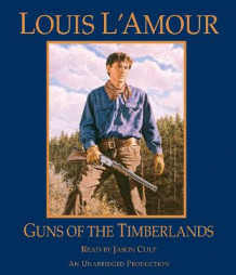 Guns Of The Timberlands av Louis L'amour (Lydbok-CD)