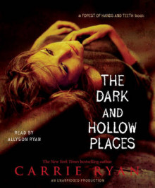 The Dark and Hollow Places av Carrie Ryan (Lydbok-CD)
