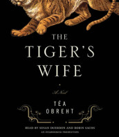The Tiger's Wife av Tea Obreht (Lydbok-CD)