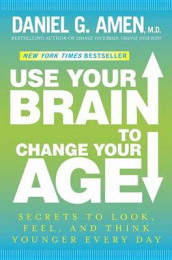Use Your Brain to Change Your Age av Dr Daniel G Amen (Innbundet)
