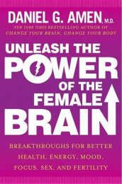 Unleash the Power of the Female Brain av Dr Daniel G Amen (Innbundet)