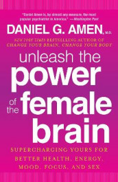 Unleash the Power of the Female Brain av Dr Daniel G Amen (Heftet)