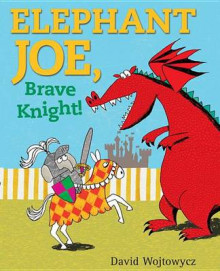 Elephant Joe, Brave Knight! av David Wojtowycz (Innbundet)