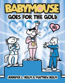 Babymouse Goes for the Gold av Jennifer L Holm (Heftet)