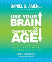 Use Your Brain to Change Your Age av Dr Daniel G Amen (Lydbok-CD)