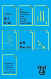 Seven Bad Ideas av Jeff Madrick (Heftet)