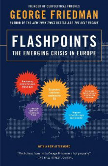 Flashpoints av George Friedman (Heftet)