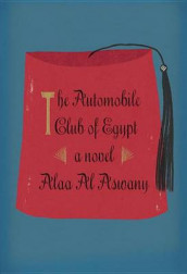 The Automobile Club of Egypt av Alaa Al Aswany (Innbundet)