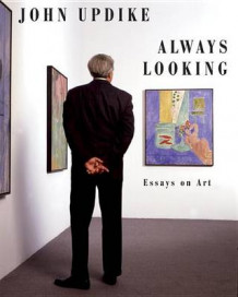 Always Looking av Professor John Updike (Innbundet)