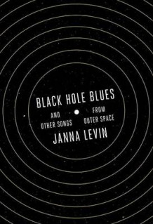 Black Hole Blues and Other Songs from Outer Space av Janna Levin (Innbundet)