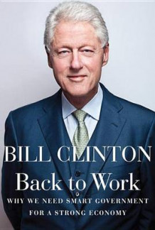 Back to work av Bill Clinton (Innbundet)