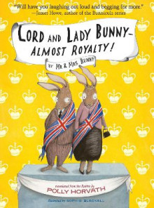 Lord and Lady Bunny--Almost Royalty! av Polly Horvath og Sophie Blackall (Heftet)