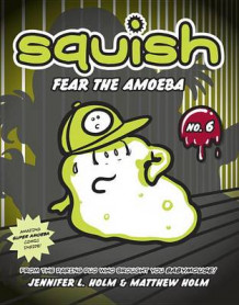 Fear the Amoeba av Jennifer L Holm (Innbundet)
