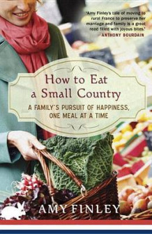 How to Eat a Small Country av Amy Finley (Heftet)