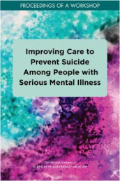Improving Care to Prevent Suicide Among People with Serious Mental Illness av Board on Children, Board on Health Care Services, Division of Behavioral and Social Sciences and Education, Health and Medicine Division og National Academies of Sciences (Heftet)