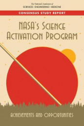 NASA's Science Activation Program av Board on Science Education, Committee to Assess Science Activation, Division of Behavioral and Social Sciences and Education og National Academies of Sciences (Heftet)
