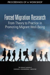 Forced Migration Research av Committee on Population, Division of Behavioral and Social Sciences and Education og National Academies of Sciences (Heftet)
