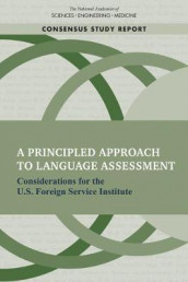 A Principled Approach to Language Assessment av Committee on Foreign Language Assessment for the U.S. Foreign Service Institute, Division of Behavioral and Social Sciences and Education og National Academies of Sciences (Heftet)