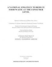 A National Strategy to Reduce Food Waste at the Consumer Level av Board on Environmental Change and Society, Committee on a Systems Approach to Reducing Consumer Food Waste, Division of Behavioral and Social Sciences and Education, Food and Nutrition Board, Health and Medicine Division og National Academies of Sciences (Heftet)