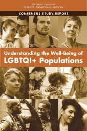 Understanding the Well-Being of LGBTQI+ Populations av Committee on Population, Committee on Understanding the Well-Being of Sexual and Gender Diverse Populations, Division of Behavioral and Social Sciences and Education og National Academies of Sciences (Heftet)