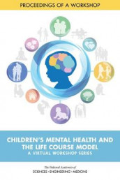 Children's Mental Health and the Life Course Model: A Virtual Workshop Series av Board on Children, Division of Behavioral and Social Sciences and Education, Forum for Children's Well-Being: Promoting Cognitive og National Academies of Sciences (Heftet)