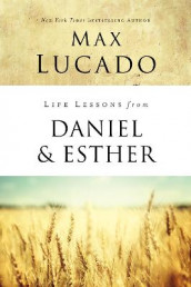 Life Lessons from Daniel and Esther av Max Lucado (Heftet)